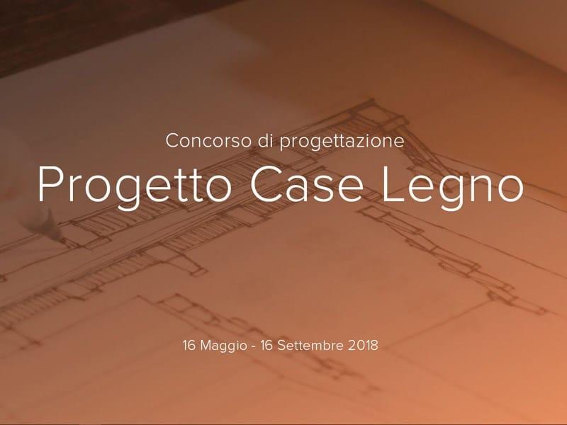 """Al via il concorso """"Progetto Case Legno"""""""