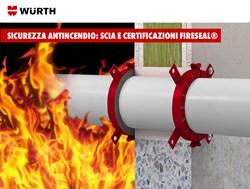 Sicurezza antincendio: SCIA e certificazioni dei prodotti Fireseal® Würth