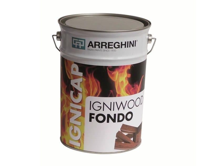 Fire-retardant finish IGNIWOOD FONDO | Fire-retardant finish - CAP ARREGHINI