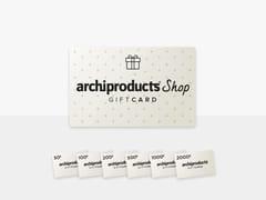 Carta regalo del valore di 50 €GIFT CARD 50 - ARCHIPRODUCTS.COM