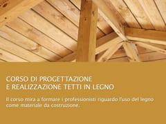 Corso di Progettazione e Realizzazione Tetti in legnoTetti in legno - UNIPRO