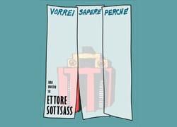 VORREI SAPERE PERCHÈ. Una mostra su Ettore Sottsass