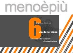 """""""Meno è Più 6_via delle Vigne"""": i finalisti"""