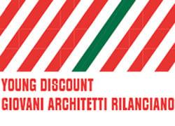 Young Discount – Giovani Architetti Rilanciano