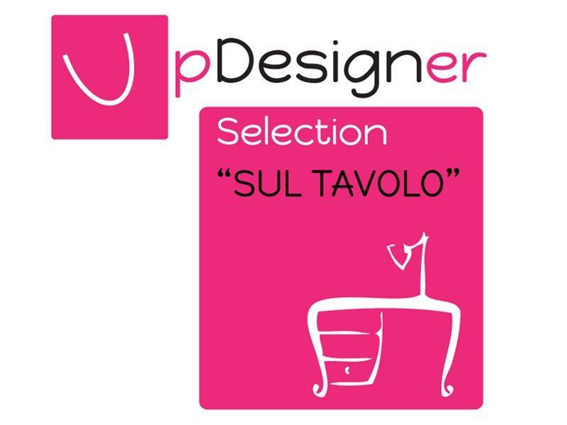 "Up Designer Selection ""Sul Tavolo"""