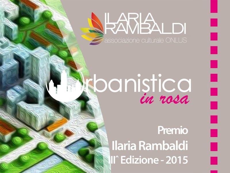 """""""Urbanistica in rosa"""" - Premio Ilaria Rambaldi 3a edizione"""