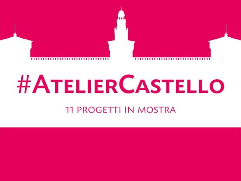 Triennale di Milano: Atelier Castello 11 progetti in mostra