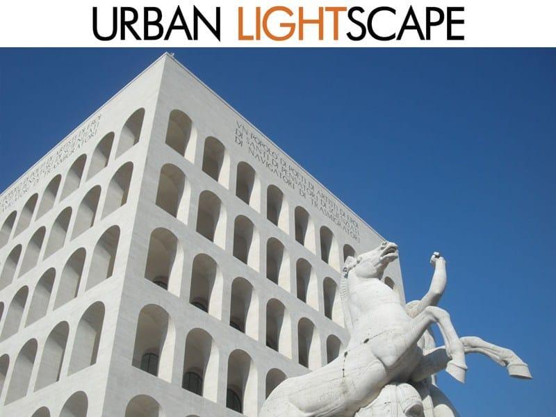 URBAN LIGHTSCAPE: Paesaggi della città contemporanea