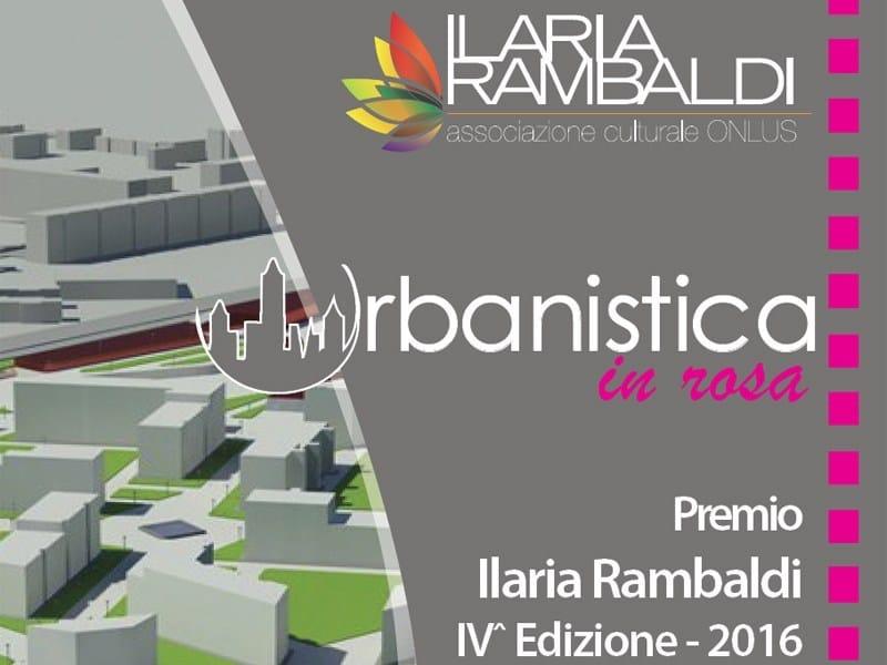 Urbanistica in rosa - Premio Ilaria Rambaldi 4a edizione