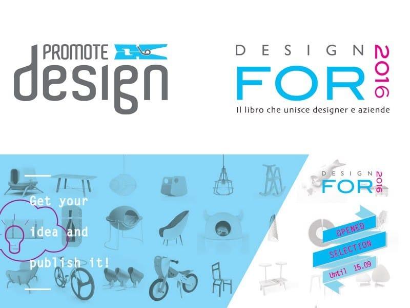 Ancora aperte le selezioni per Design For 2016 di Promotedesign.it