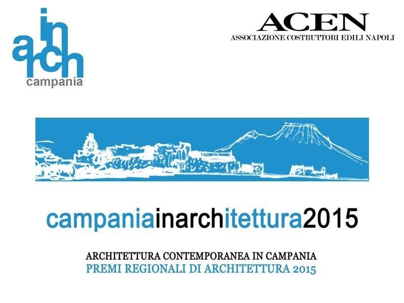 Un mese al termine del I Premio IN/ARCH – ACEN Campania