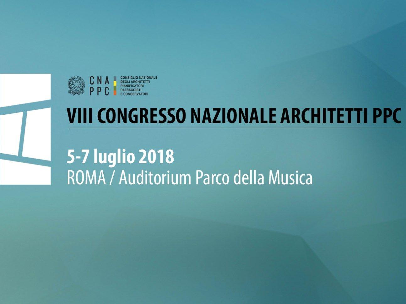 Al via l'VIII Congresso Nazionale degli Architetti italiani