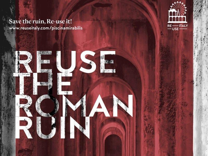Re-use the Roman Ruin - Piscina Mirabilis