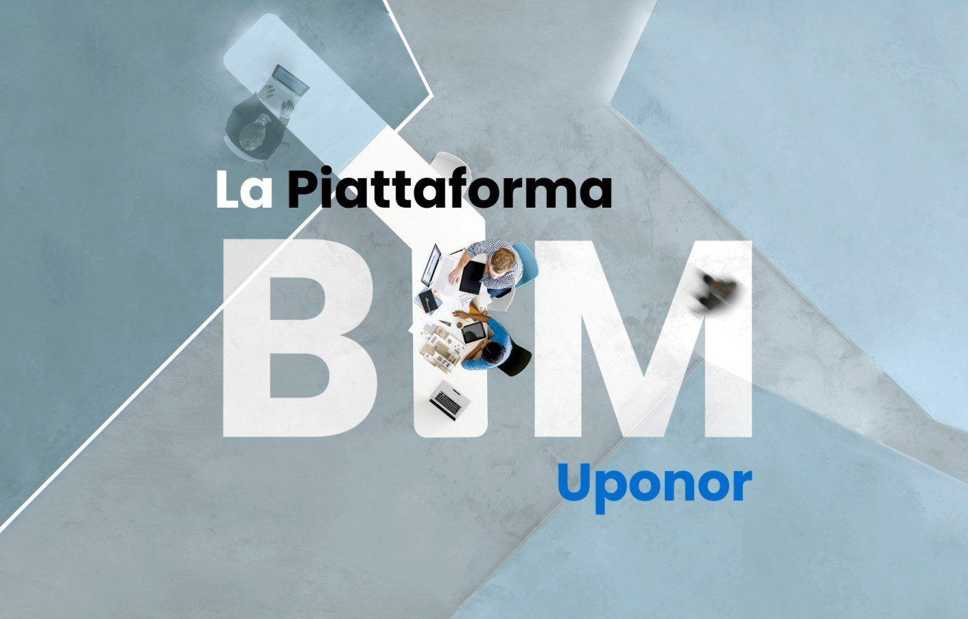 La Nuova Piattaforma BIM Uponor: progettare in un'altra dimensione, esplorare infinite possibilità