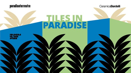 Tiles in Paradise, Ceramica Bardelli + Paradisoterrestre