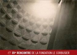 XV Rencontre della Fondazione Le Corbusier a Roma