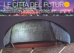 'Le Città del Futuro': a Roma il convegno internazionale