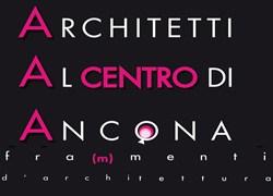 Architetti al centro di Ancona - Fra(m)menti di architettura