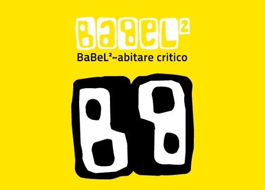 Babel2: da oggi il festival indipendente dell'abitare critico
