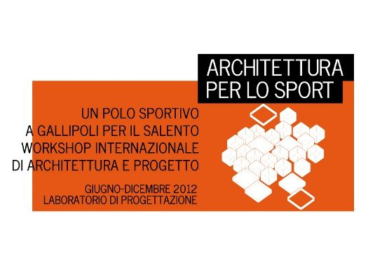 Architettura per lo sport. Un polo sportivo a Gallipoli per il Salento