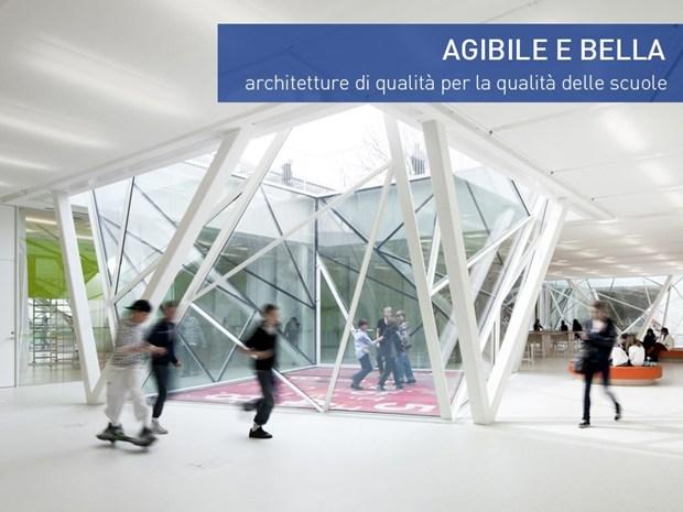 AGIbiLE E BELLA - architetture di qualità per la qualità delle scuole