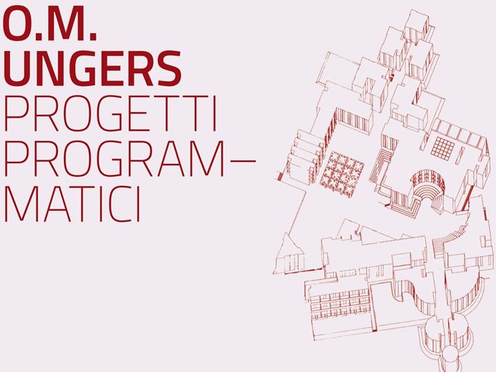 Apre oggi la mostra O.M. Ungers Progetti Programmatici