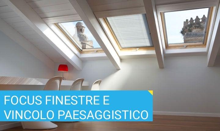 Zone con vincolo paesaggistico: aprire finestre per tetti oggi è più facile