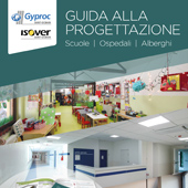 Scuole, ospedali, alberghi: scarica la guida tecnica Saint-Gobain Gyproc e Isover