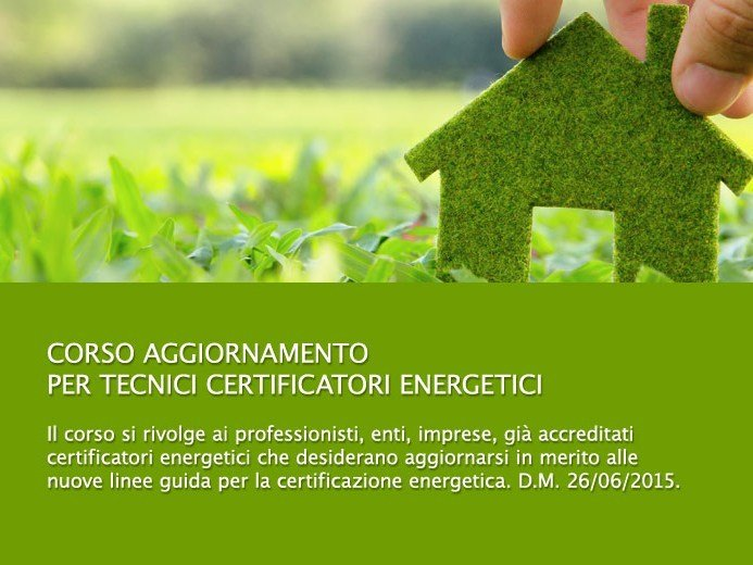 Energy Certification Training Course Aggiornamento Certificazione Energetica by UNIPRO