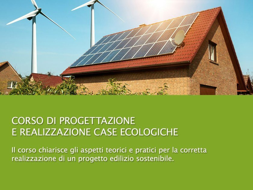 Course of design and construction ecological houses CASE ECOLOGICHE by UNIPRO