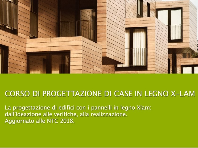 Structural Design Training Course Corso case in legno x-lam by UNIPRO