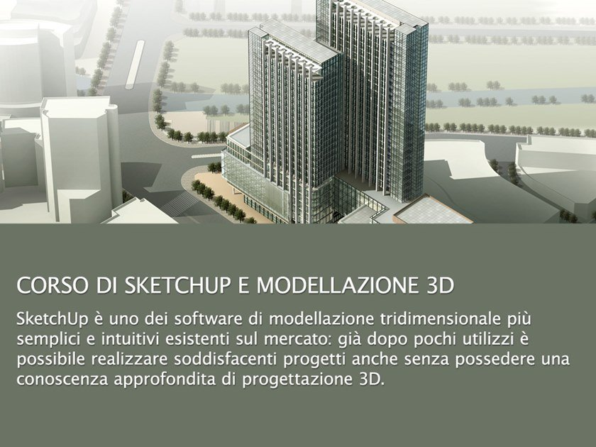 CAD and Rendering Training Course Corso di SketchUp e modellazione 3d by UNIPRO