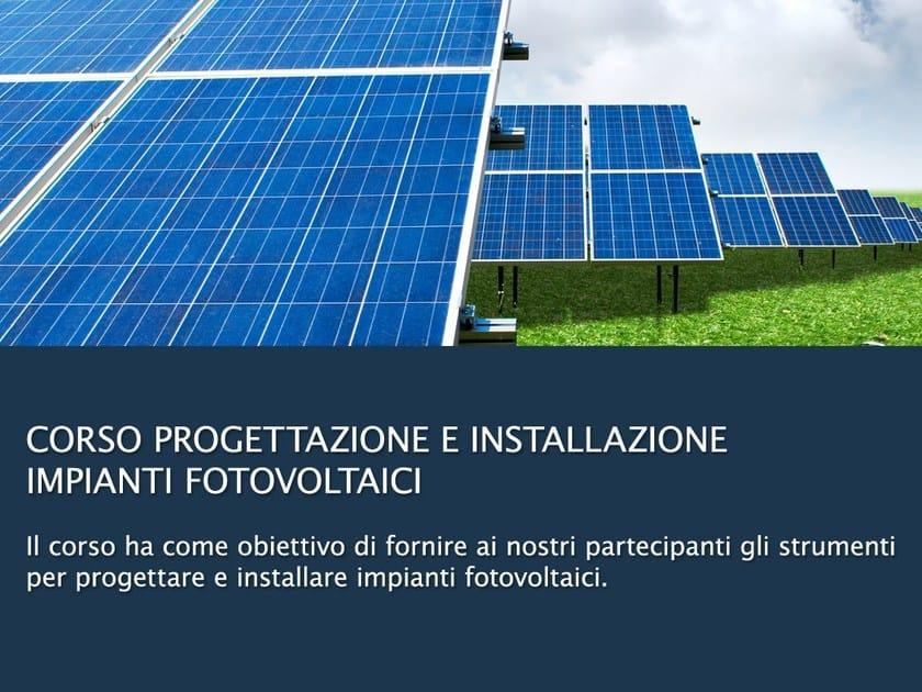 Plant Design Training Course Progettazione Impianti Fotovoltaici by UNIPRO