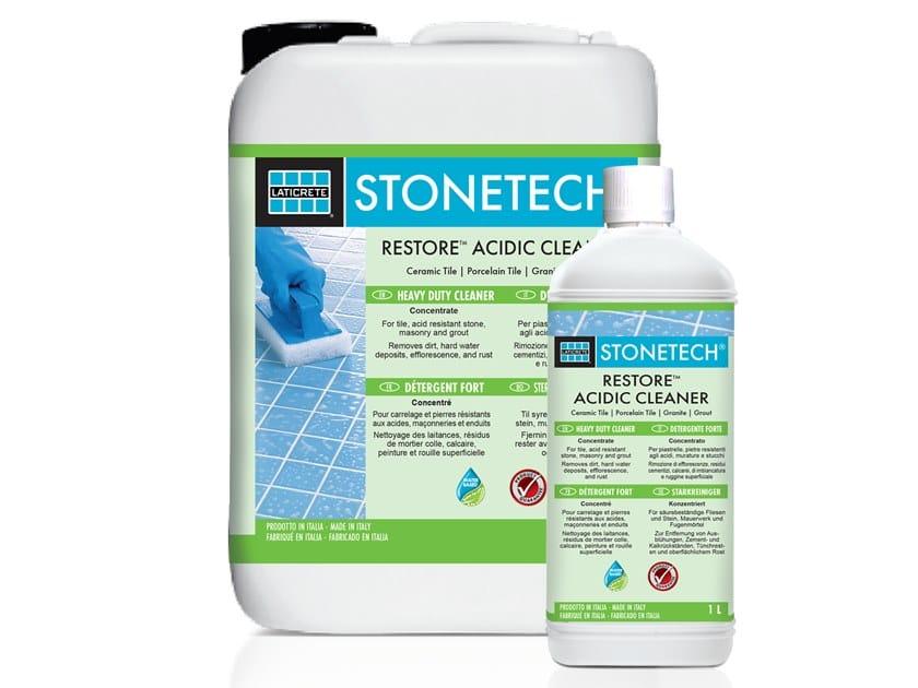 Detergente acido disincrostante e decalcarizzante STONETECH® RESTORE™ ACIDIC CLEANER by LATICRETE