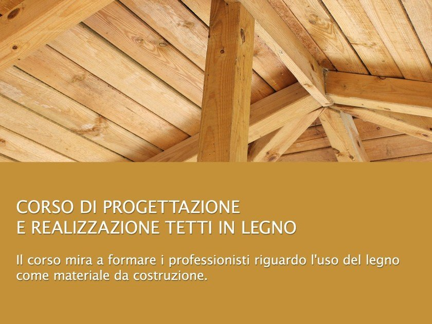 Course of Design and Realization of Wooden Roofs Tetti in legno by UNIPRO