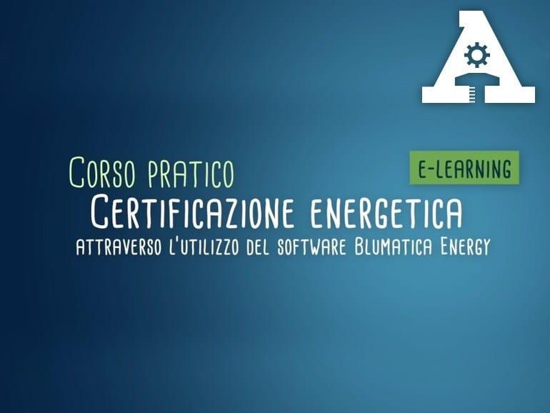 Energy Certification Training Course CORSO PRATICO CERTIFICAZIONE ENERGETICA by Accademia Tecnica