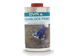 CVR, ACQUABLOCK PRIMER Prodotto complementare e per la posa in opera