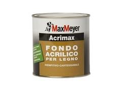Fondo all'acqua specifico per superfici in legnoACRIMAX FONDO ACRILICO PER LEGNO - MAXMEYER