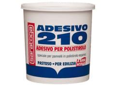 Adesivo a base di resine sinteticheADESIVO 210 PER POLISTIROLO - SARATOGA INT. SFORZA