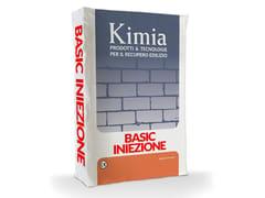 Miscela da iniezione per il consolidamento murarioBASIC INIEZIONE - KIMIA