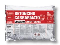 Bacchi, BETONCINO CARRARMATO LEGGERO Calcestruzzo alleggerito in sacco predosato