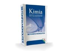 Malte per consolidamento, ripristino e rasaturaBETONFIX MONOLITE R - KIMIA