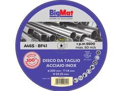 Disco da taglioDISCO DA TAGLIO Pro ACCIAIO INOX 230 - BIGMAT ITALIA