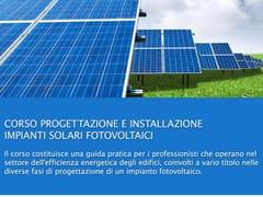UNIPRO, Corso Progettazione Impianti Solari FV Corso Progettazione Impianti Solari Fotovoltaici