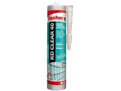 Adesivo sigillante cristallino a base di polimeri ibridiFISCHER KD CLEAR 40 - FISCHER ITALIA S.R.L.