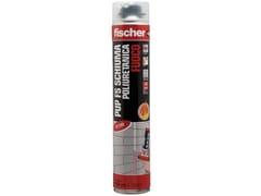 Schiuma poliuretanica fuoco per pistolaFISCHER PUP FS 750 - FISCHER ITALIA S.R.L.