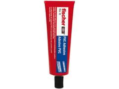 Adesivo PVCFISCHER PVC - FISCHER ITALIA S.R.L.