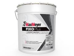 MaxMeyer, FIXOPLUS Pittura antimacchia