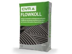 CVR, FLOWKOLL Adesivo cementizio per pavimento