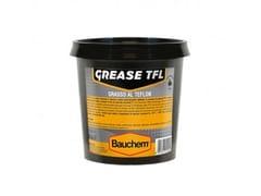 Grasso al Teflon alte prestazioniGREASE TFL - BAUCHEM